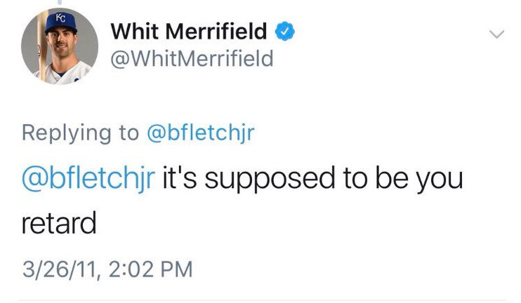 Whit Merrifield uses a pejorative that describes a person with mental disabilities.