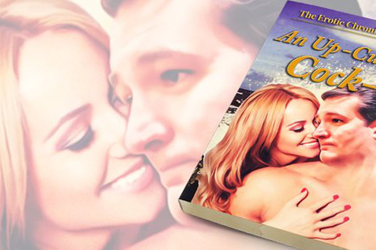 The Erotic Chronicles Of Ted Cruz: An Up-Cumming Cock-Us