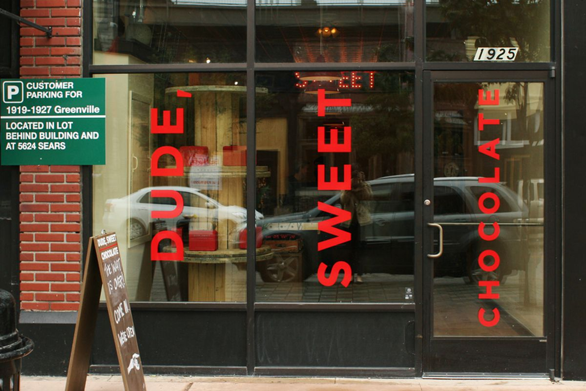 Dude Sweet Chocolate on Lower Greenville.