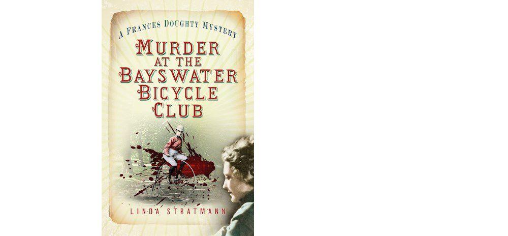 Murder at the Bayswater Bicycle Club, by Linda Stratmann