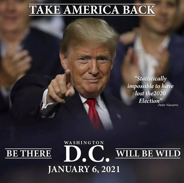 """A graphic in which Donald Trump points at the reader and text says """"Be There, Washington D.C., January 6, 2021 Will Be Wild."""""""