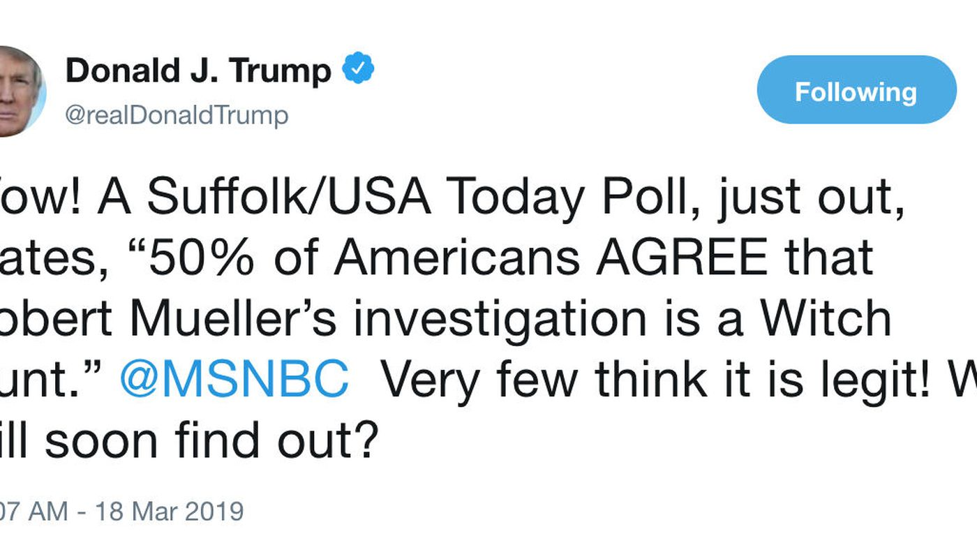 "Trump uses bad poll question to claim half of America thinks Mueller's on a ""witch hunt"""