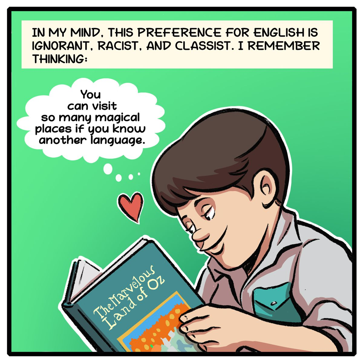 """In my mind, this preference for English is ignorant, racist, and classist. I remember thinking: """"You can visit so many magical places if you know another language."""""""