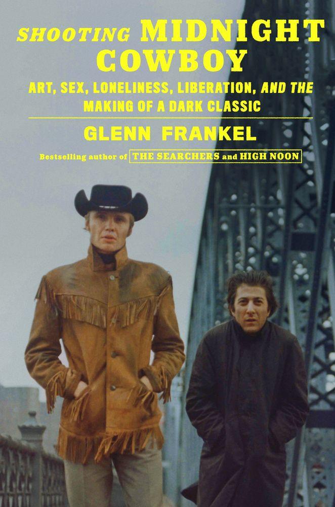'Shooting Midnight Cowboy' by Glenn Frankel.