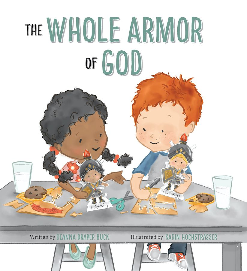 """""""The Whole Armor of God"""" is by Deanna Draper Buck and illustrated by Karin Hochstrasser."""