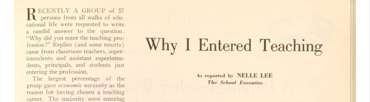 """The title and first few paragraphs of an article titled """"Why I Entered Teaching,"""" as reported by Nelle Lee in The School Executive."""