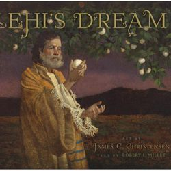 """""""Lehi's Dream"""" is a book published with a dozen paintings by James C. Christensen. The text includes scriptures and writings by Robert Millet."""