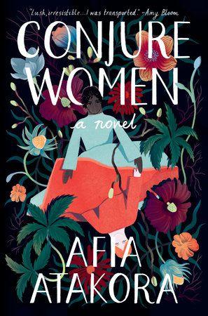 """Afia Atakora's """"Conjure Women."""""""