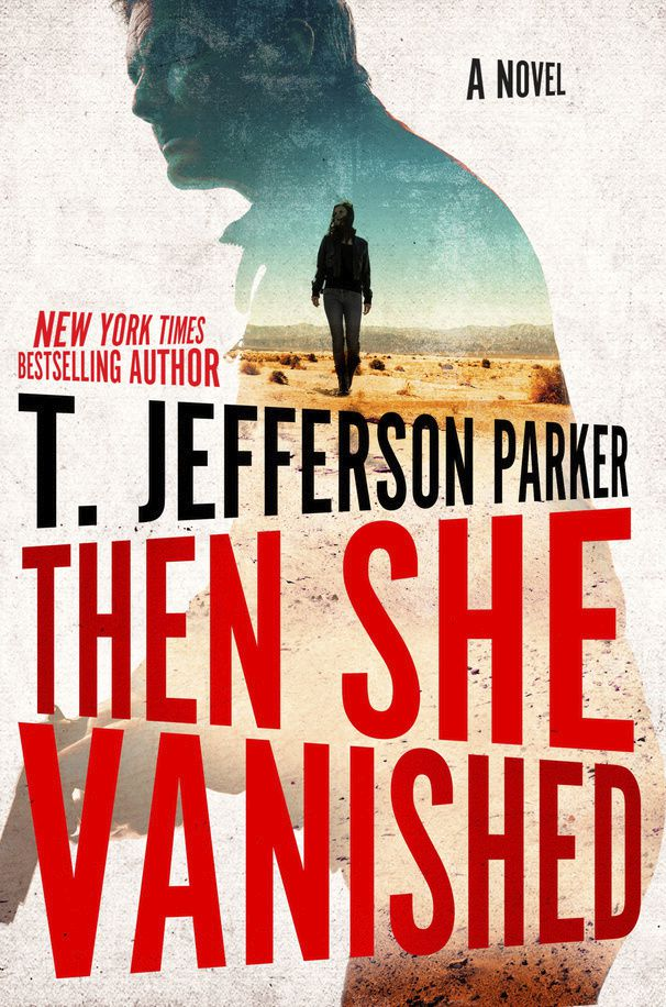 """Click for an excerpt from T. Jefferson Parker's """"Then She Vanished."""""""