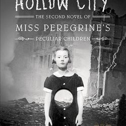 """""""Hollow City: The Second Novel of Miss Peregrine's Peculiar Children"""" is by Ransom Riggs."""