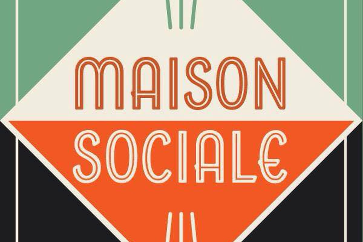 Maison Sociale is on the way