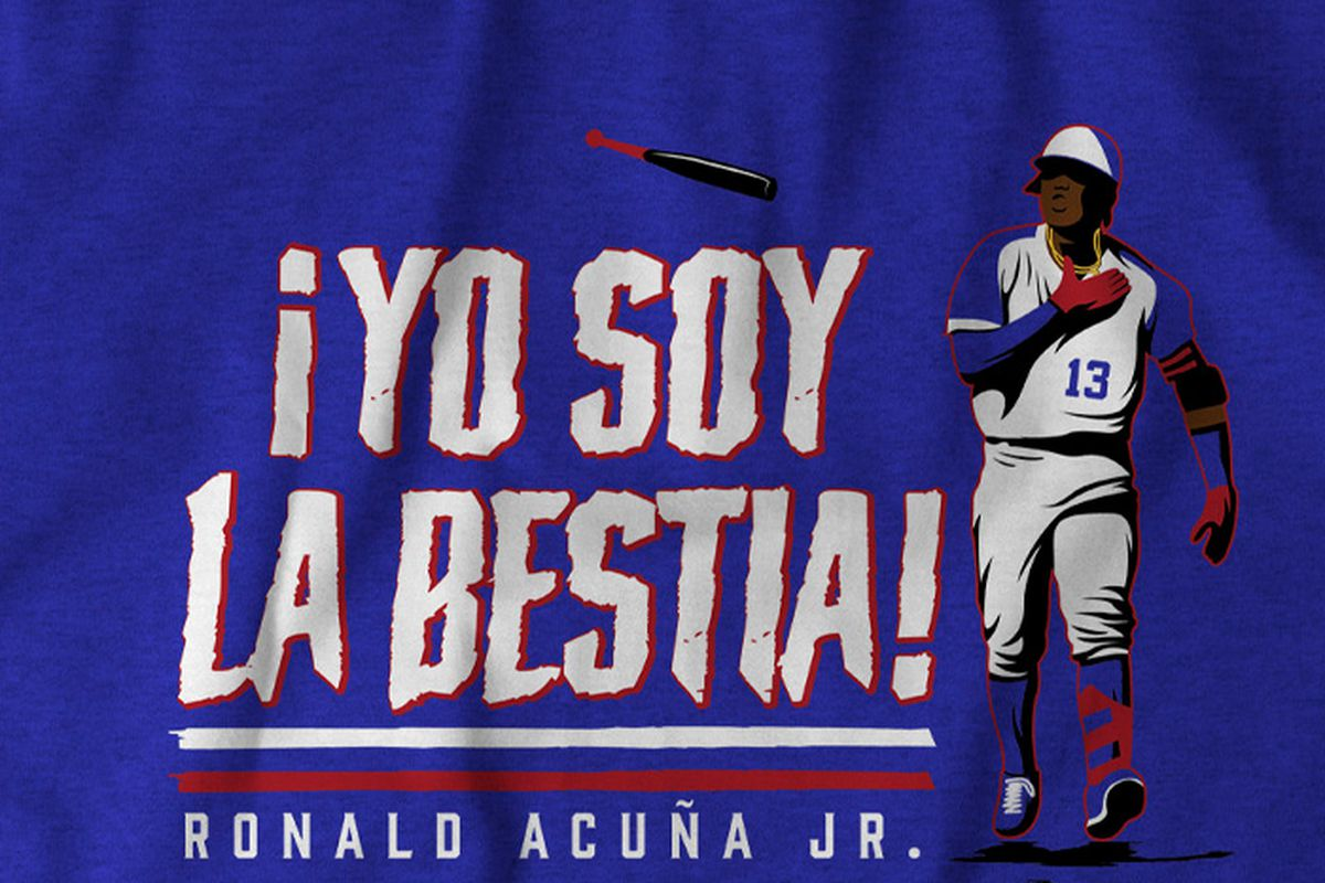 """online store e4d75 7a71f Get your Ronald Acuña Jr """"Yo Soy La Bestia"""" shirt now from ..."""