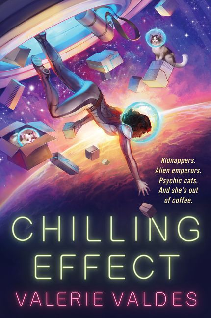 """Cover of """"The Chilling Effect"""" by Valerie Valdes"""