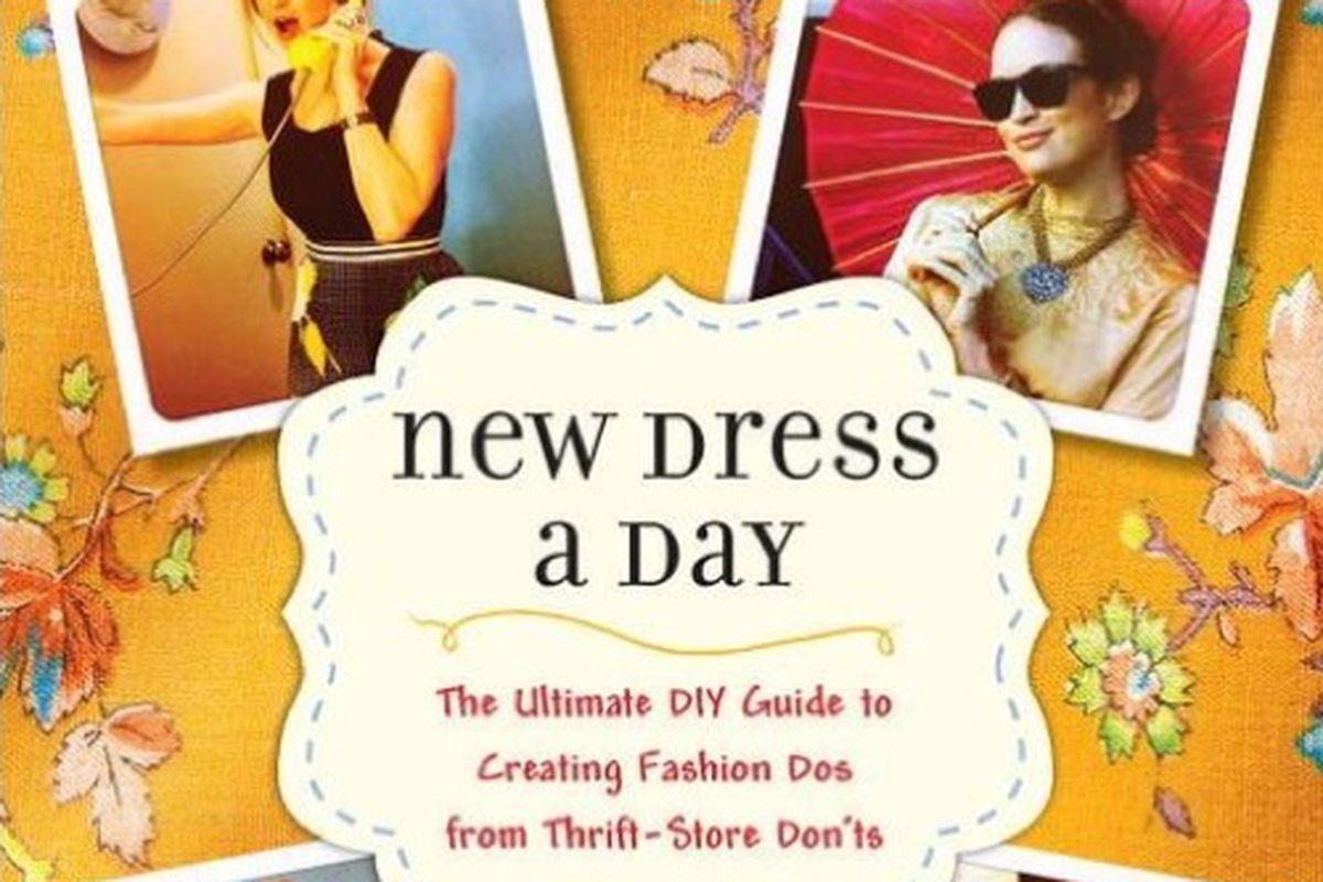 """New Dress A Day by Marisa Lynch via <a href=""""http://www.barnesandnoble.com/w/new-dress-a-day-marisa-lynch/1111002383?ean=9780345532886"""" target=""""new"""">B&amp;N</a>."""
