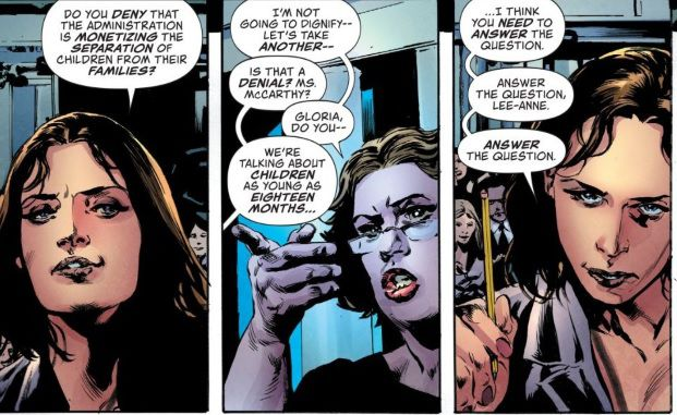 Lois Lane grills the White House press secretary about whether members of its administration are monetizing family separation, in Lois Lane #1, DC Comics (2019).