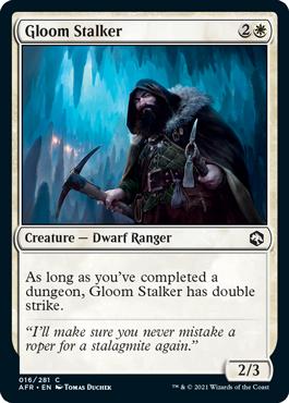 Gloom Stalker is a Dwarf Ranger with double strike.