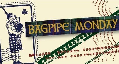 Bagpipe Monday