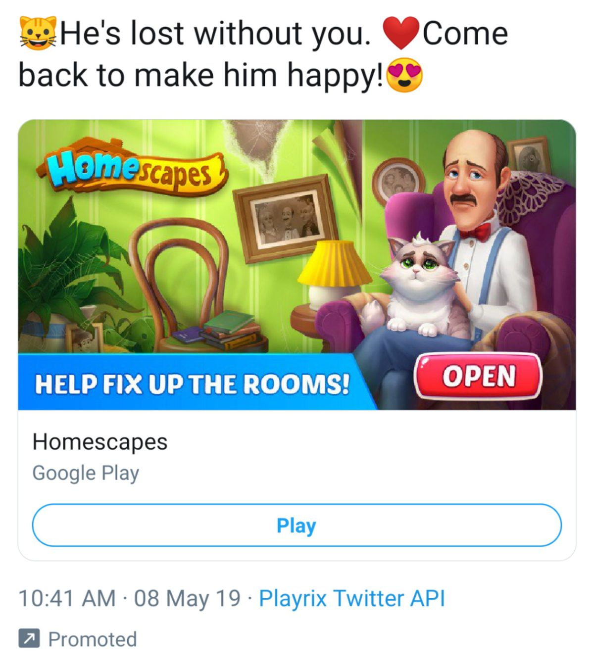 "An ad for the mobile game Homescapes. Austin the butler sits in his chair. A cat is in his lap. They both look upset. The ad has the text ""He's lost without you!"""