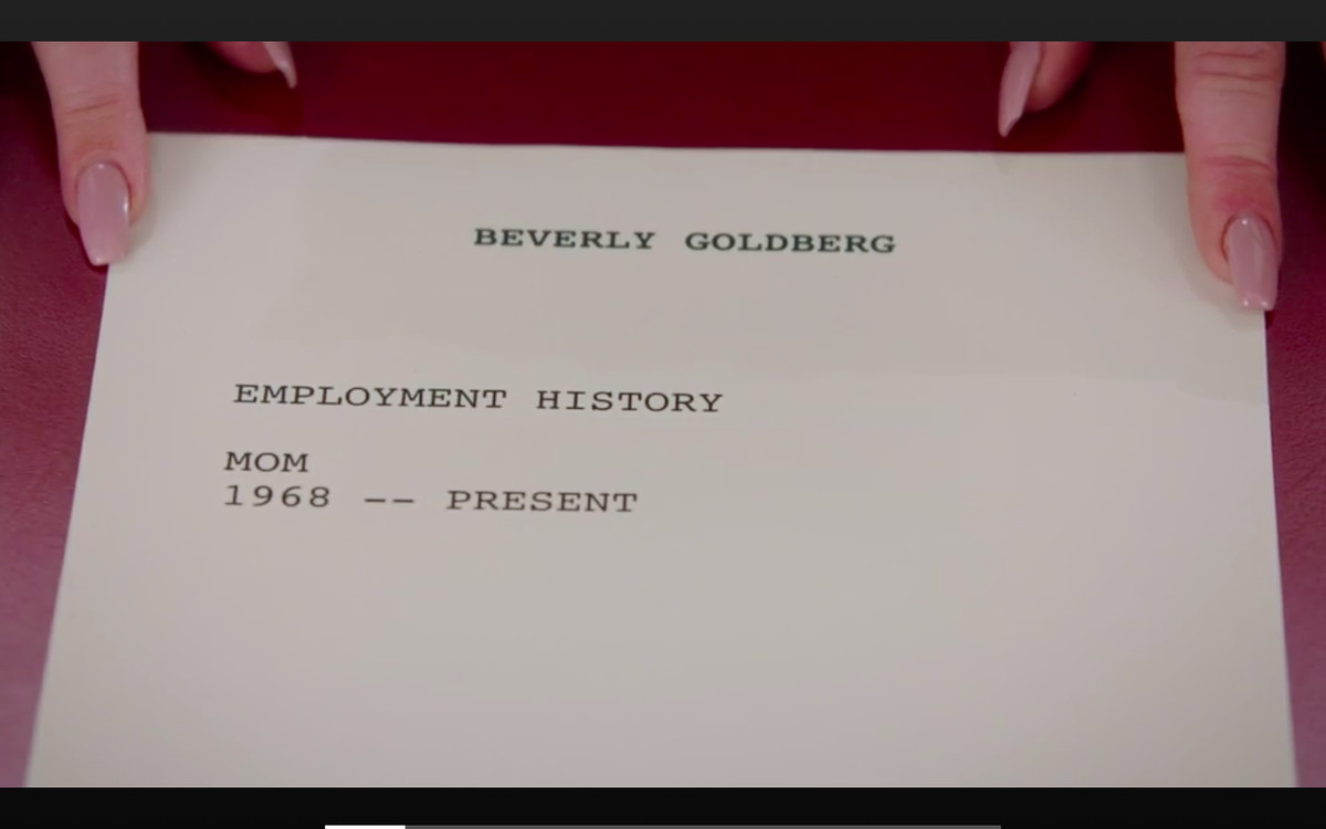 """Beverly Goldberg's résumé with the only job listed as """"Mom, 1968-present"""""""