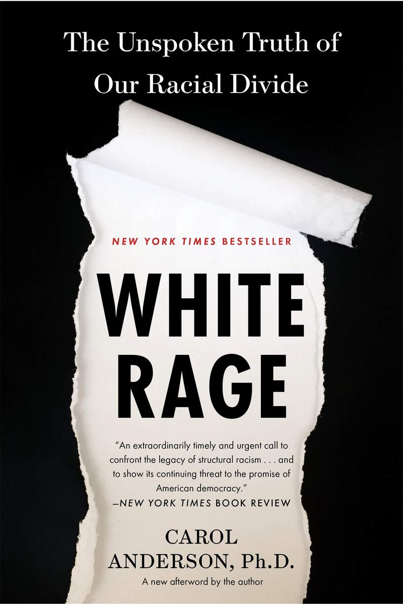 """The cover of the book """"White Rage: The Unspoken Truth of Our Racial Divide,"""" by Carol Anderson, PhD."""