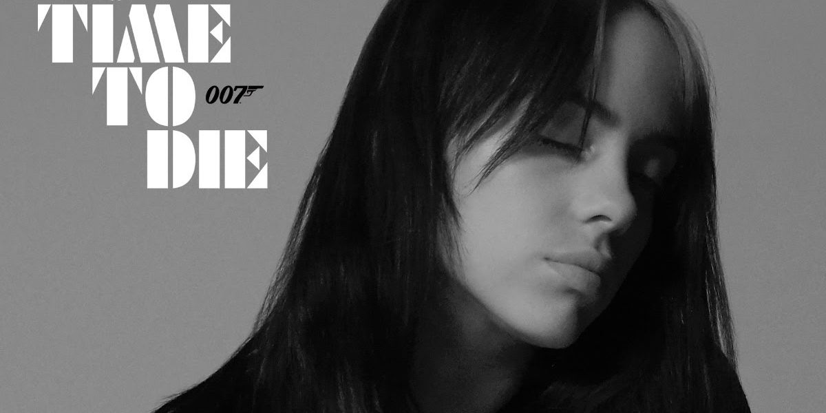 Hear Billie Eilish perform the Bond song from No Time to Die