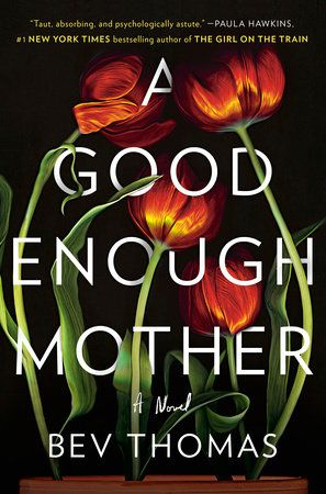 """<a href=""""https://www.penguinrandomhouse.com/books/596286/a-good-enough-mother-by-bev-thomas/9780525561255/"""" target=""""_blank"""" rel=""""noopener"""">Click here to read an excerpt.</a>"""
