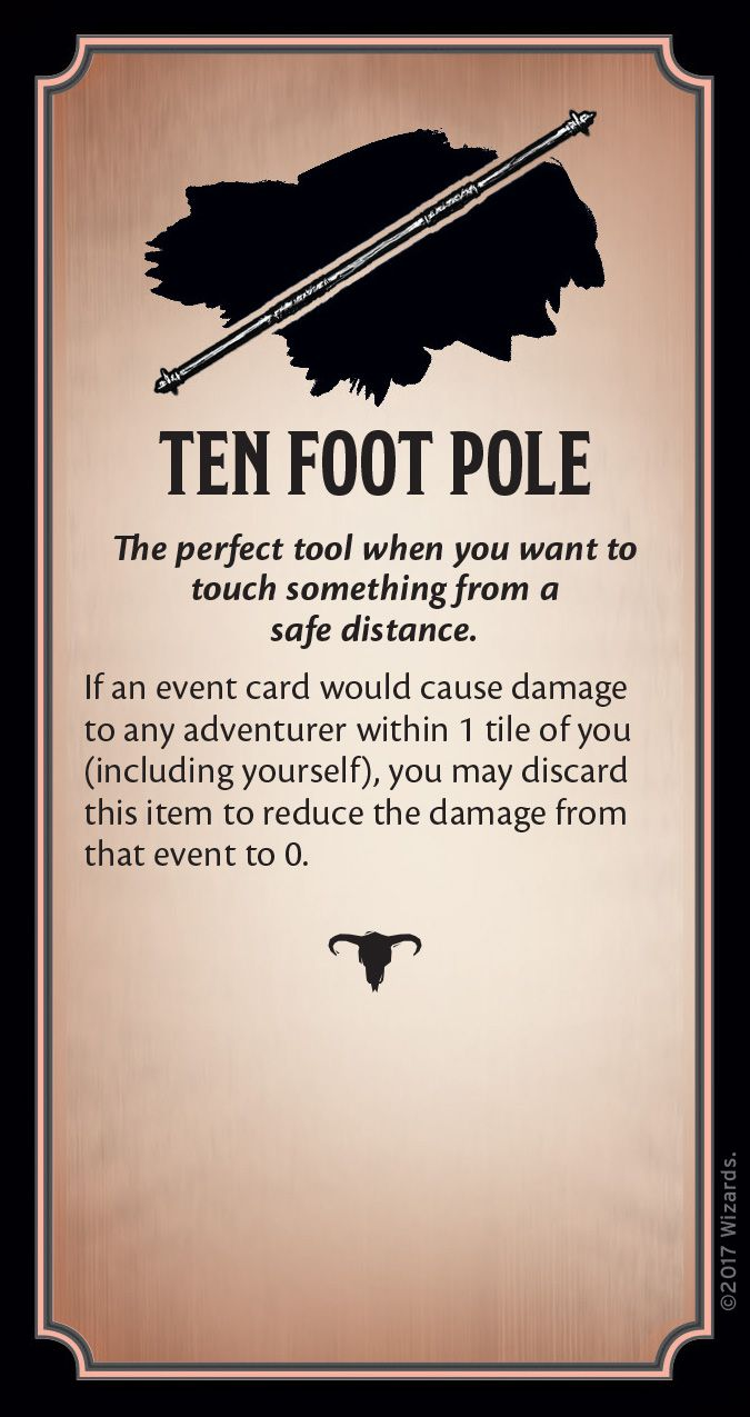 """An item card with a red backing. It reads: """"Ten Foot Pole: The perfect tool when you want to touch something from a safe distance. If an event card would cause damage to any adventurer within 1 tile of you (including yourself), you may discard this item t"""