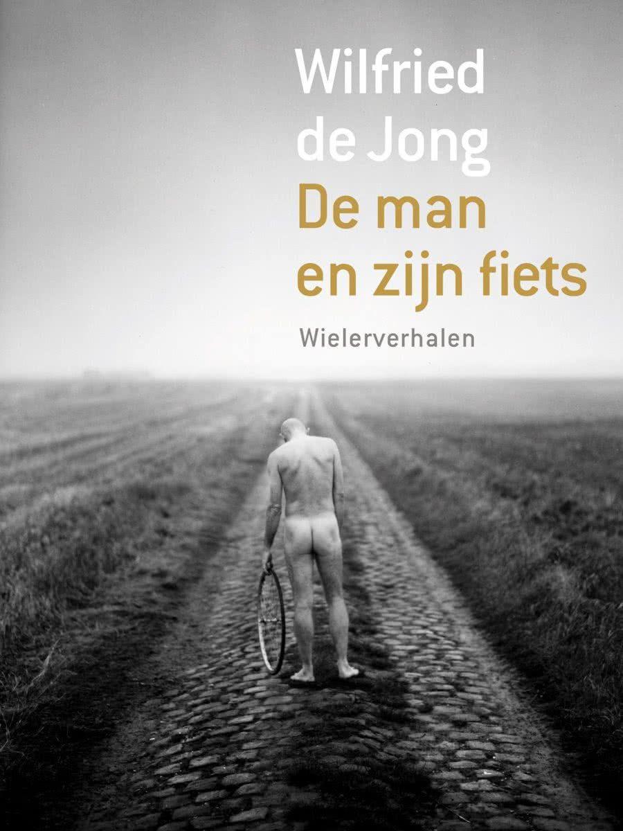 The Man and His Bike, by Wilfried de Jong