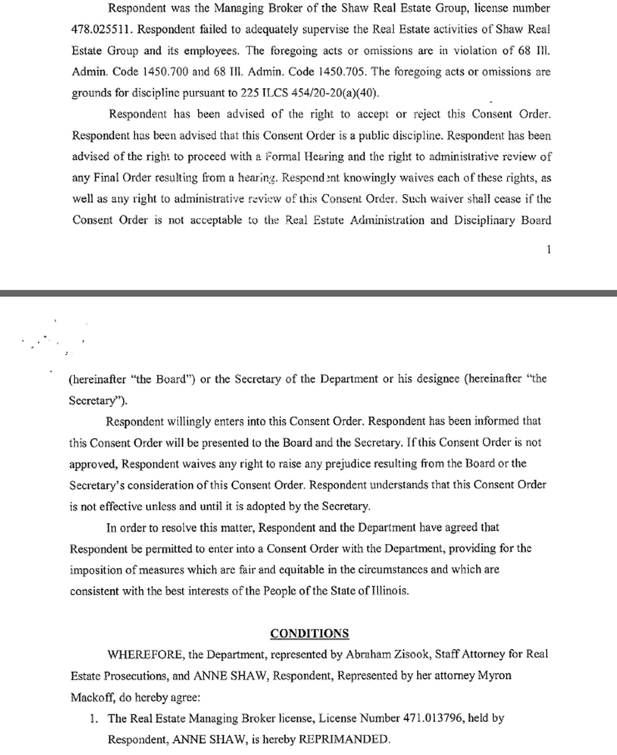 In March 2016, Anne Shaw signed this consent order with the Illinois Department of Financial and Professional Regulation, agreeing to accept a reprimand on her real estate managing broker's license.