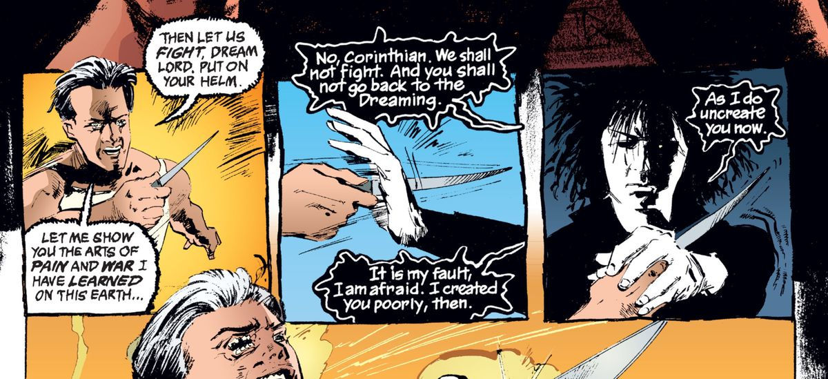 """Dream tells the nightmare the Corinthian that they will not fight, and he will not go back to the Dreaming. """"It is my fault, I am afraid,"""" he says, as the Corinthian stabs a knife through his outstretched hand. """"I created you poorly, then. As I do uncreate you now."""" In The Sandman, DC Comics (1989)."""