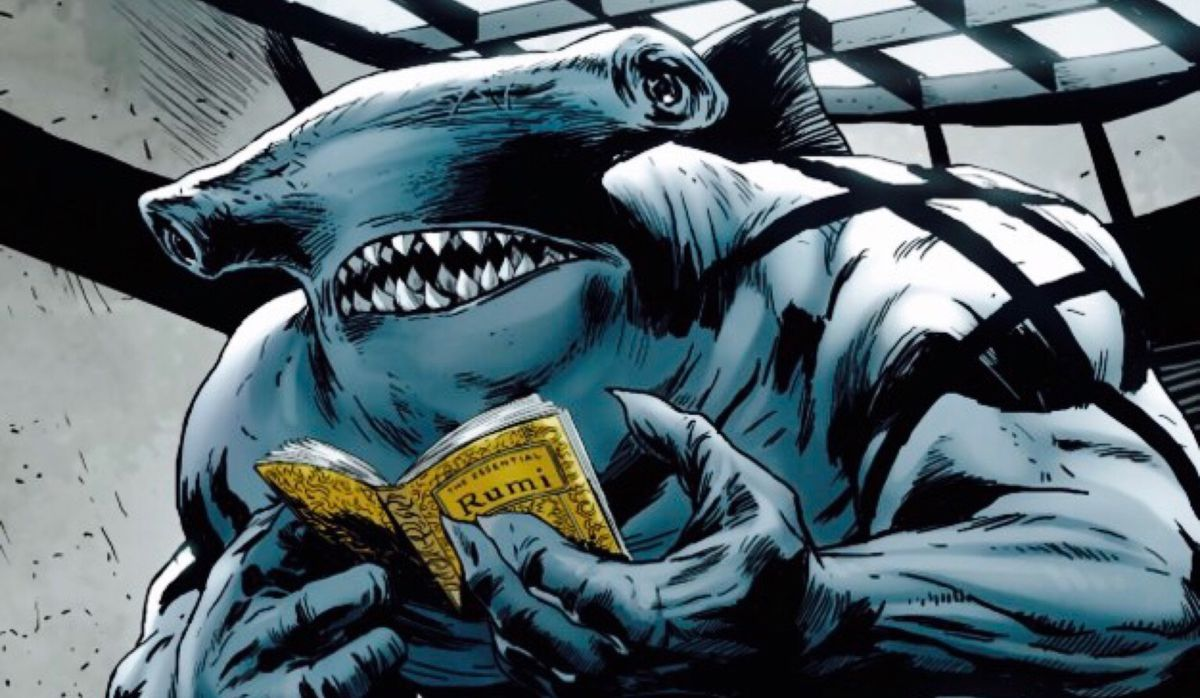 King Shark reads the Persian poet Rumi in Suicide Squad.
