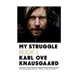 <b>My Struggle: Book One by by Karl Ove Knausgaard:</b> If this summer you're ready to get down to the business of life's scary stuff: death, love, art, fear, etc., all in one book, this is a good place to start. The author has become an international lit