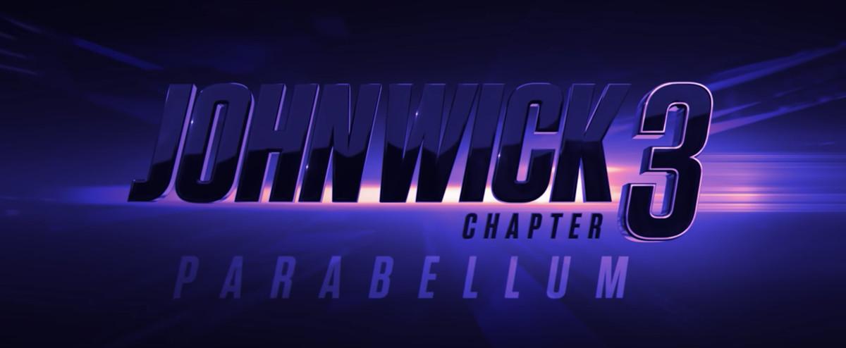 """Screen shot reading, """"JOHN WICK: CHAPTER 3 - PARABELLUM"""""""