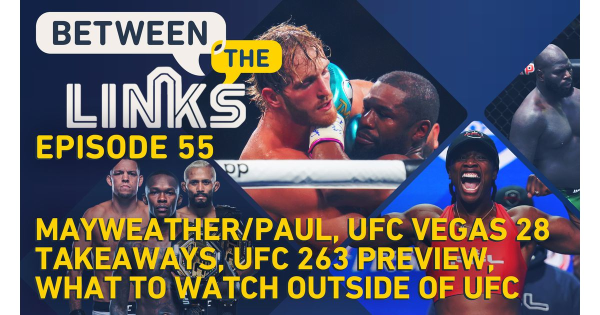 Video: Between the Links, Live Edition: Mayweather vs. Paul fallout, Jairzinho Rozenstruik's next move, UFC 263 preview, more