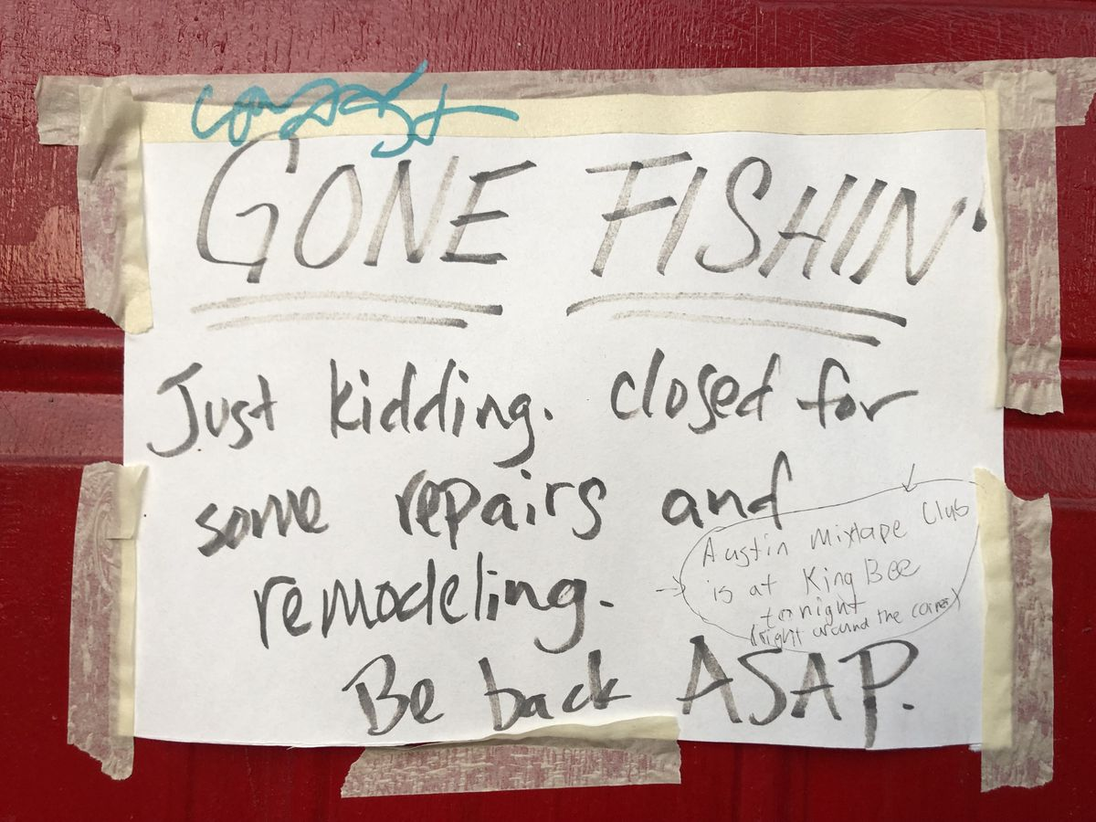 """A sign that says """"Gone Fishin'. Just kidding. Closed for some repairs and remodeling. Be back ASAP."""" With a note from Austin Mixtape Club to relocate their meeting"""