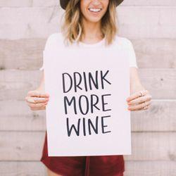 Drink More Wine print, $14