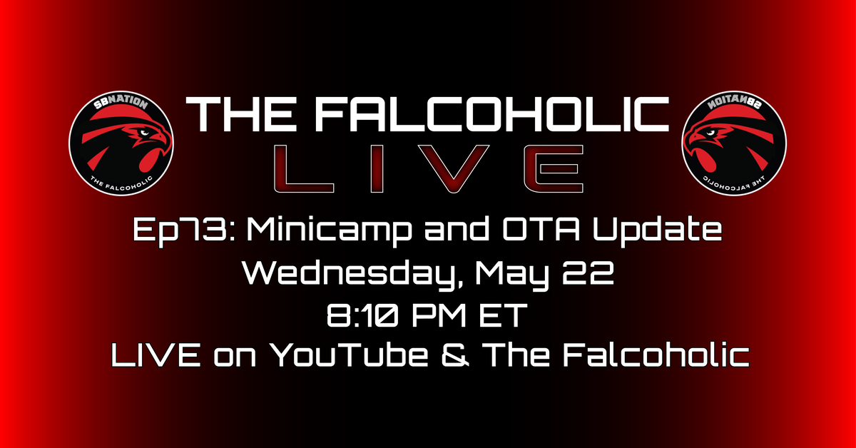 The Falcoholic Live: Ep73 - Minicamp & OTA Update