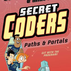 """""""Secret Coders: Paths & Portals"""" is written by Gene Luen Yang and illustrated by Mike Holmes."""