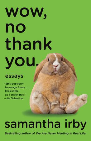 """Samantha Irby's """"Wow, No Thank You: Essays."""""""
