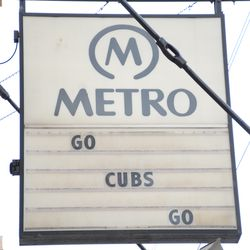 3:49 p.m. The sign in front of the Metro, on Clark Street -