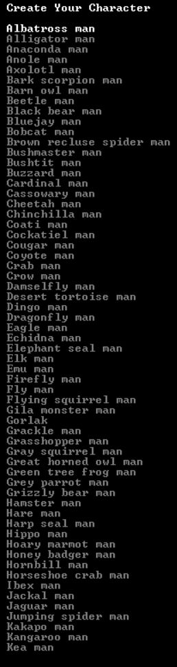 A list showing options to create an albatross man, an anaconda man, a bark scorpion man, a brown recluse spider man, and a gray squirrel man among others.