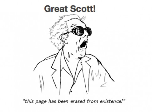 """Great Scott! """"this page has been erased from existence!"""""""