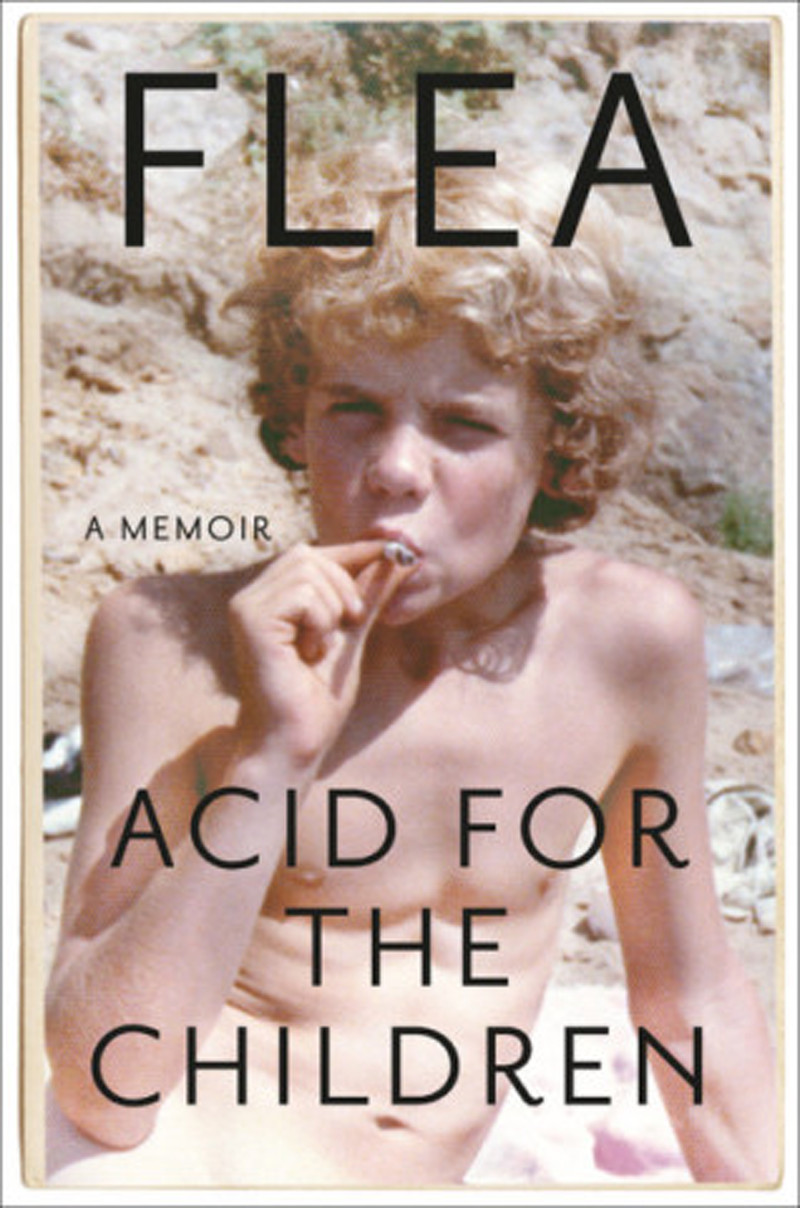 """""""Acid for the Children"""" by Flea."""