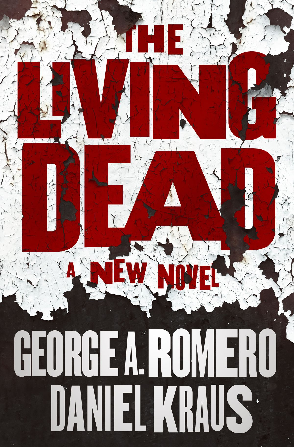 Cover image for George A. Romero and Daniel Kraus' novel The Living Dead
