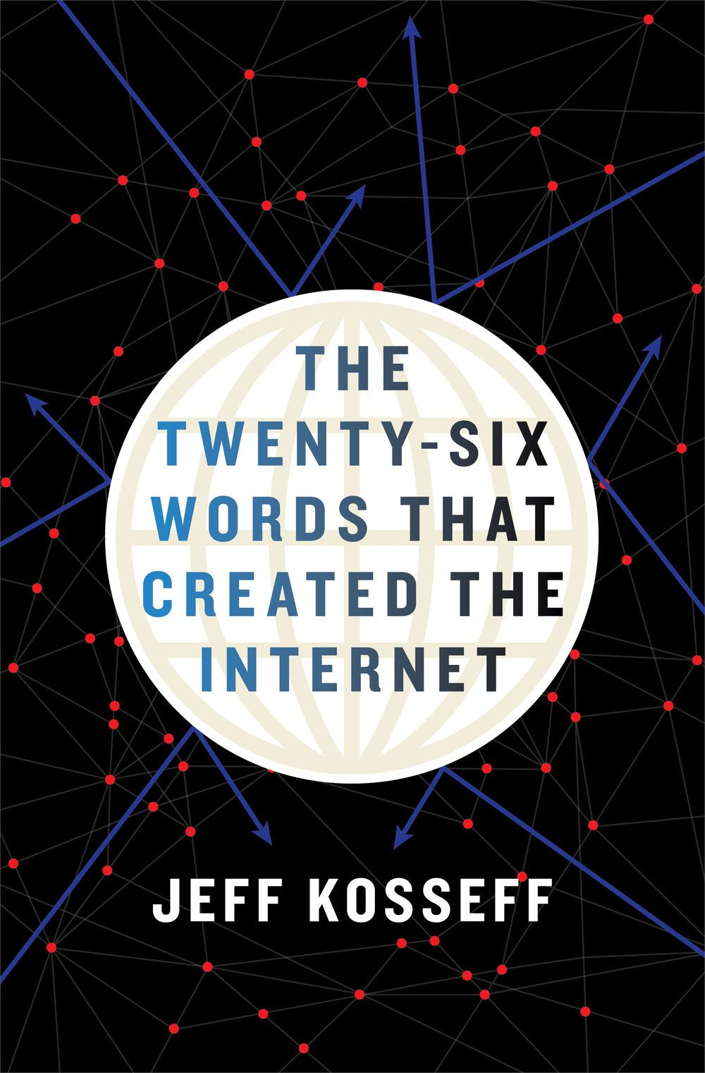 Book Cover: The Twenty-Six Words That Created The Internet