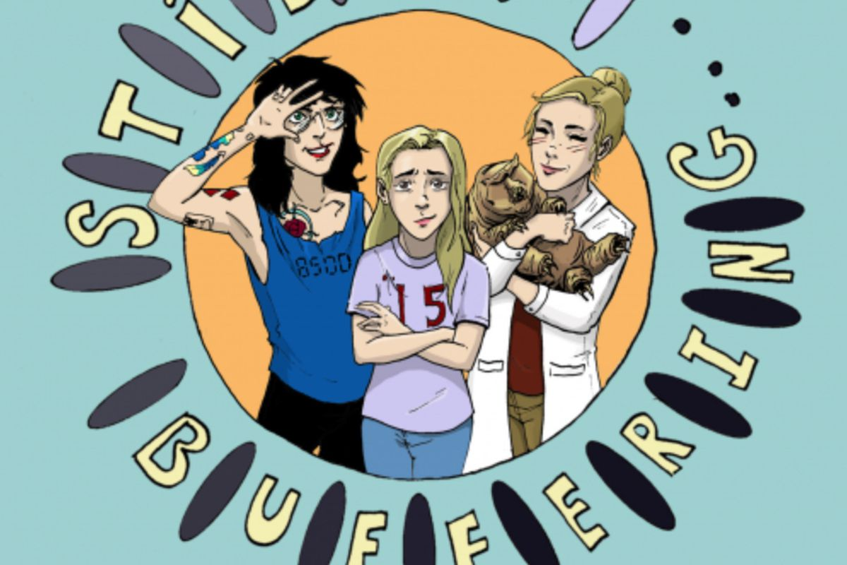 """An illustration of Teylor Smirl, Rileigh Smirl, and Sydnee Mcelroy. Sydnee is wearing a doctor's coat and holding a giant Tardigrade. Encircling them is the name of the show, Still Buffering, with ovals between the letters. Beneath them its says """"I am a teenager... and I was too."""""""