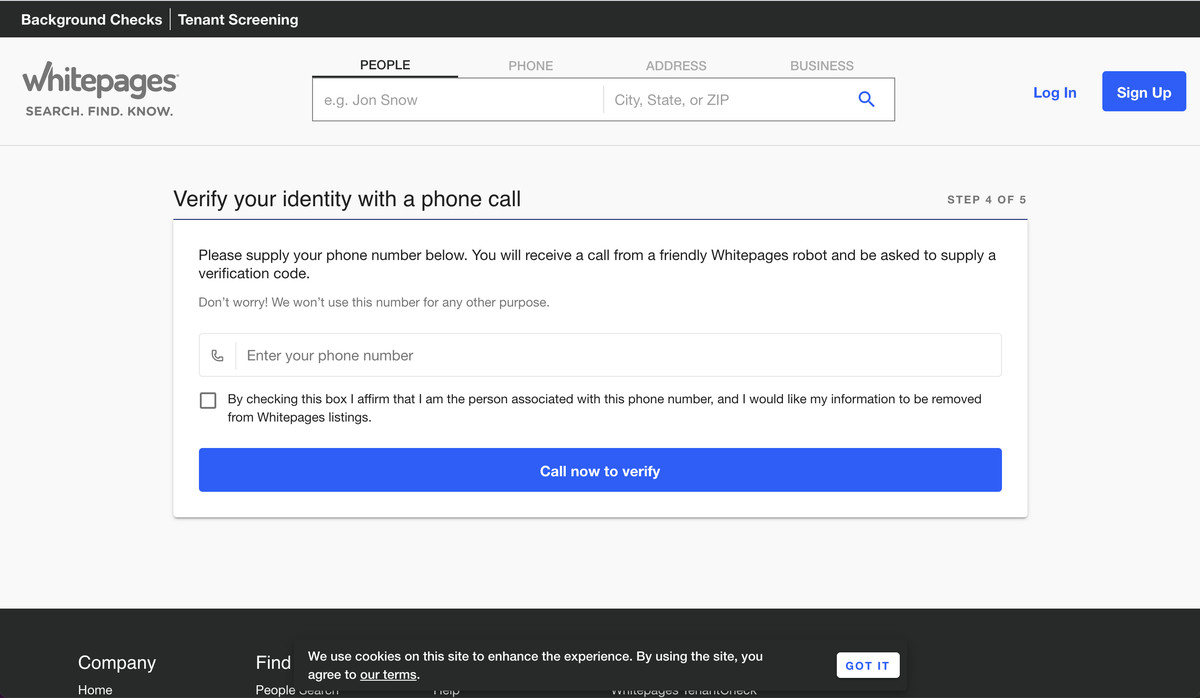 Whitepages makes you supply your phone number if you want to remove a listing.