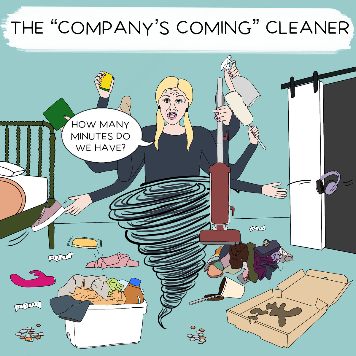 """""""The Company's Coming Cleaner"""" shows someone cleaning old pizza boxes and piles of clothes in a whirl-wind hurry, asking """"How many minutes do we have?"""" before company arrives."""