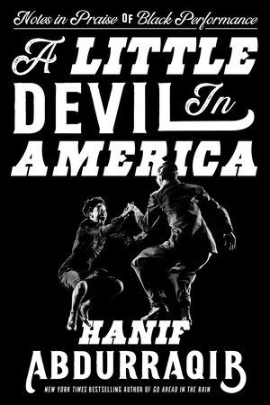 """Click for an excerpt from """"A Little Devil in America: Notes in Praise of Black Performance"""" by Hanif Abdurraqib  ."""