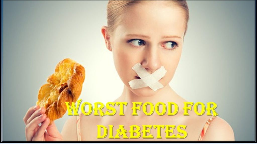 Dangers Worst Foods for Diabetic people:Food Cut the immediately your Diet Plan
